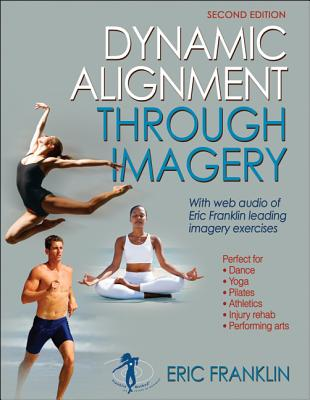 Dynamic Alignment Through Imagery By Franklin, Eric