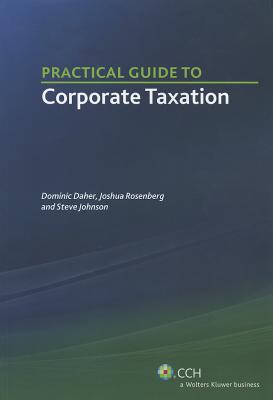 Practical Guide to C Corporations By Daher, Dominic/ Joshua Rosenberg